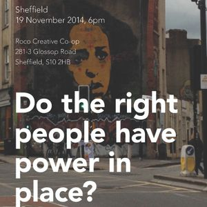 Do the right people have power in place? Sheffield Debate, November 2014