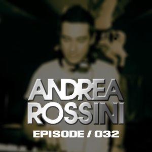 Andrea Rossini - House Forever - Episode 032