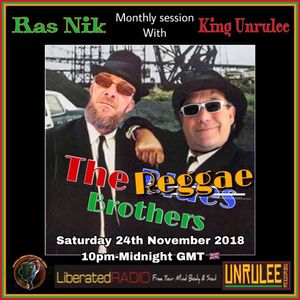 Ras Nik & King Unrulee..Monthly Session..Liberated Radio.