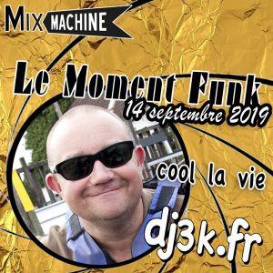 Moment Funk 20190914 by dj3k