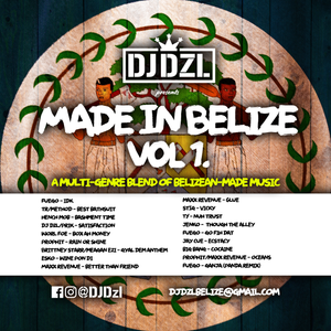 DJ Dzl presents Made in Belize Vol 1