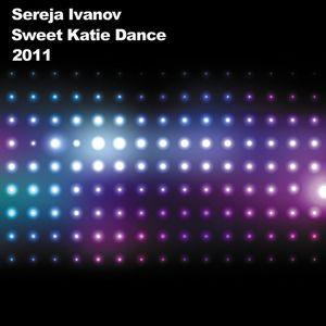 Sereja Ivanov, Sweet Katie Dance