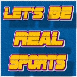 Let's Be Real Sportscast Episode 18: Will it Happen? (Mayweather VS. McGregor)