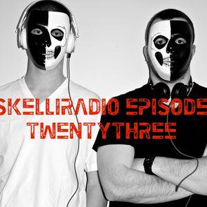 SkelliRadio Episode 23