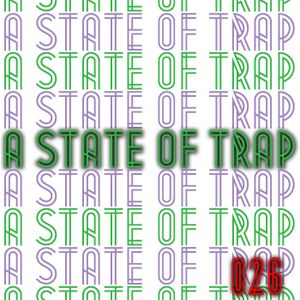 A State Of Trap: Episode 26
