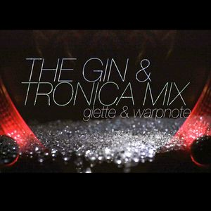 The Gin & Tronica MixTape