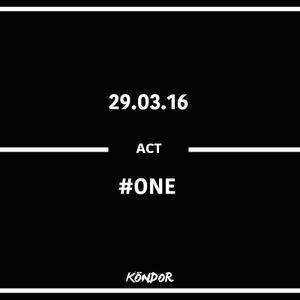 Köndor - act #ONE - 29.03.16