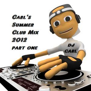 DJ Carl's Summer Club Mix 2012 (part one)