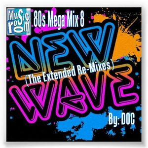 The Music Room's 80s Mega Mix 8 (The Extended Re-Mixes / New Wave) (08.01.16)