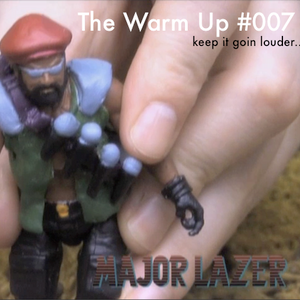 The Warm Up #007