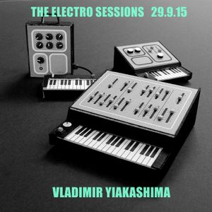 THE ELECTRO SESSIONS 29.9.15 by Vladimir Yiakashima aka Camabuca