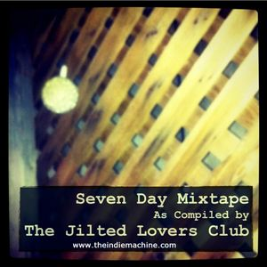 7 Day Mixtape Vol. 24 - The Jilted Lovers Club