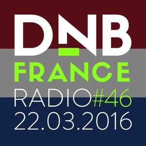 DNBFRANCE Radio #46 - 22/03/2016 (Netherlands Special)