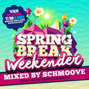 Spring Break Weekender The Mixtape (Mixed by Schmoove and hosted by Moneymaker)