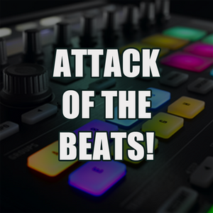 Attack of the Beats! - Episode #37