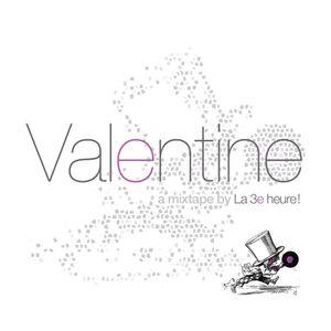 Valentine - a mixtape by La 3e heure!