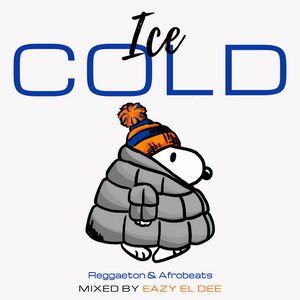 Ice Cold - The Mixtape By Eazy EL Dee