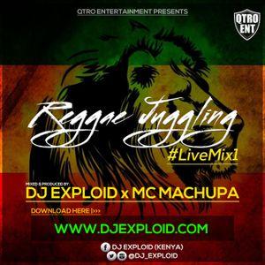 REGGAE JUGGLING _ LIVE MIX 1 [#KENGELE] - DJ EXPLOID x MC MACHUPA