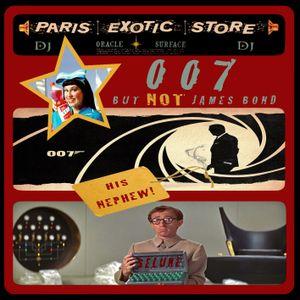 ***DJ PARIS EXOTIC STORE *** : 007, (BUT NOT JAMES BOND) HIS NEPHEW !