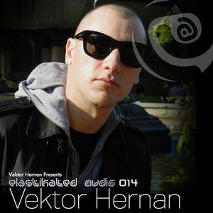 Elastikated Audio 014 - Vektor Hernan
