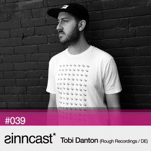 sinncast* #039 - Tobi Danton (Rough Recordings / DE)