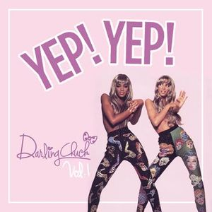 Darling Chuck - Yep! Yep! Vol. 1