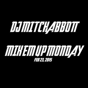 Mix Em Up Monday Ep. 1 - DJMitchAbbott - Feb. 23, 2015