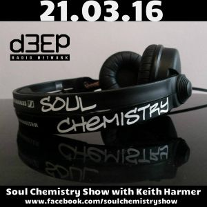 21.03.16 Soul Chemistry Show with keith Harmer (D3ep Radio Network)