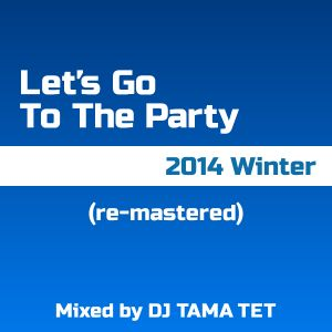 Let's Go To The Party - 2014 Winter (Re-mastered)
