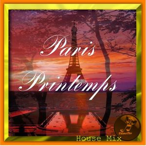 Paris Printemps (TAmaTto 2016 HOUSE Mix)