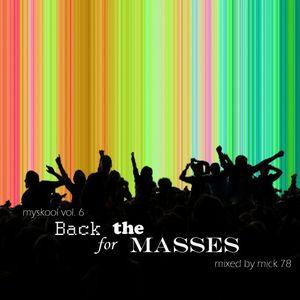 Myskool Vol.6 Back for the Masses