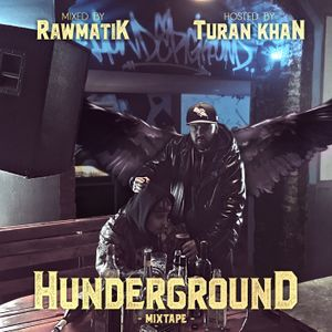 Hunderground Mixtape Hosted By Turan Khan