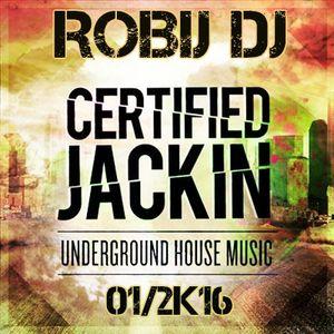 Certified Jackin 01 Robij Dj