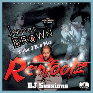 Redfootz DJ Sessions - James Brown & The J.B.'s Mix
