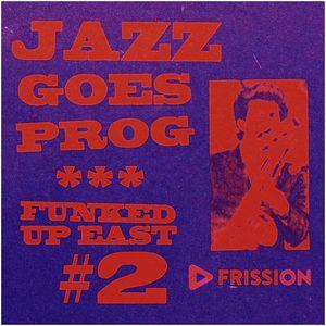 Funked Up East #2 w/ Misha Panfilov - Jazz Goes Prog
