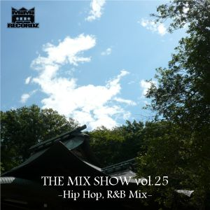 THE MIX SHOW vol.25 -Hip Hop, R&B mix- (Mixed by DJ H!ROKi, 2013-08-16)