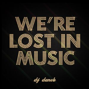 We're lost In music Mix
