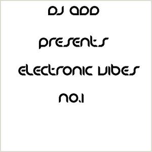 Dj ADD presents Electronic Vibes no.1