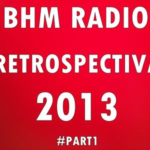 BHM Radio Retrospectiva 2013 #Part1