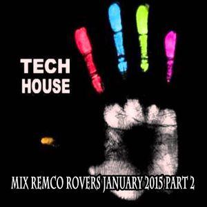 Remco Rovers mix january 2015 part 2 (Techhouse)