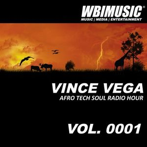 AFRO TECH SOUL RADIO HOUR - 0001 - MIXED BY VINCE VEGA