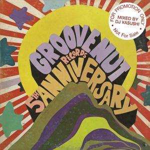 Groovenut Records 5th Anniversary Mix by DJ ¥a$u$hi
