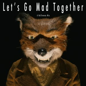 Let's Go Mad Together: A Halloween Mix
