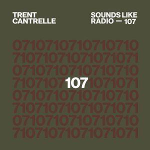 TRENT CANTRELLE - SOUNDS LIKE RADIO SLR107