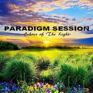 PARADIGM SESSION - Echoes Of The Light -