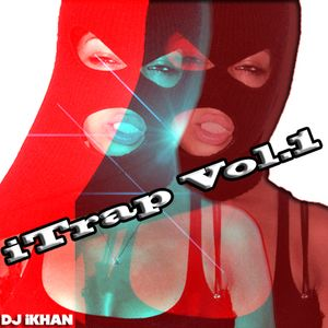 Dj iKhan - iTrap Vol. 1