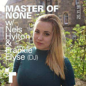 Master of None with Nels Hylton & Frankie Elyse - 20 November 2018