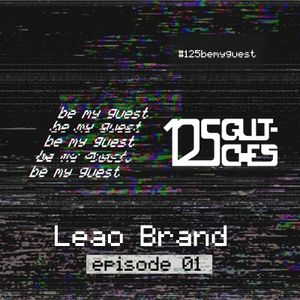 125 Be My Guest Leao Brand Episode 01