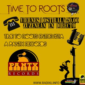 Time To Roots - Pantx Records -1-6-2018.