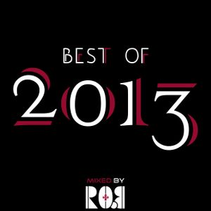 Best of 2013 Dirty Xtasy mixed by Ro.B